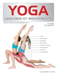 Yoga – anatomie et mouvement du Dr Abby Ellsworth